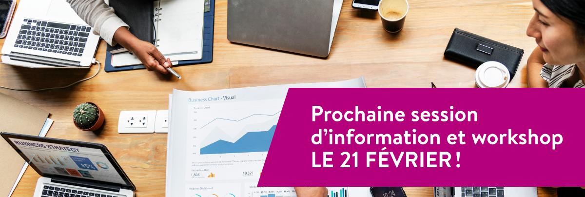 Prochaine session d'information et workshop le 21 février !