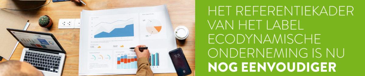 Het referentiekader van het Label Ecodynamische Onderneming is nu nog eenvoudiger