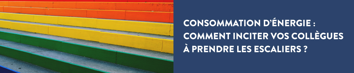 Consommation d'énergie : comment inciter vos collègues à prendre les escaliers ?